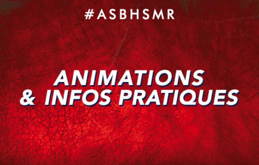 #ASBHSMR | Animations et infos pratiques