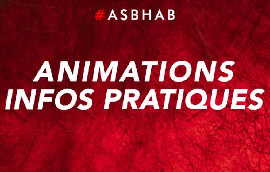 #ASBHAB | Animations & infos pratiques