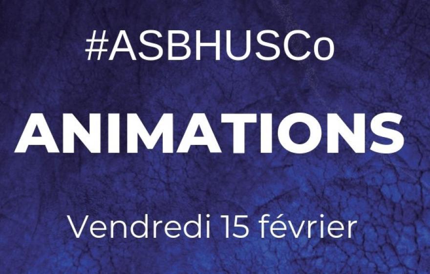 #ASBHUSCo | Animations et infos pratiques