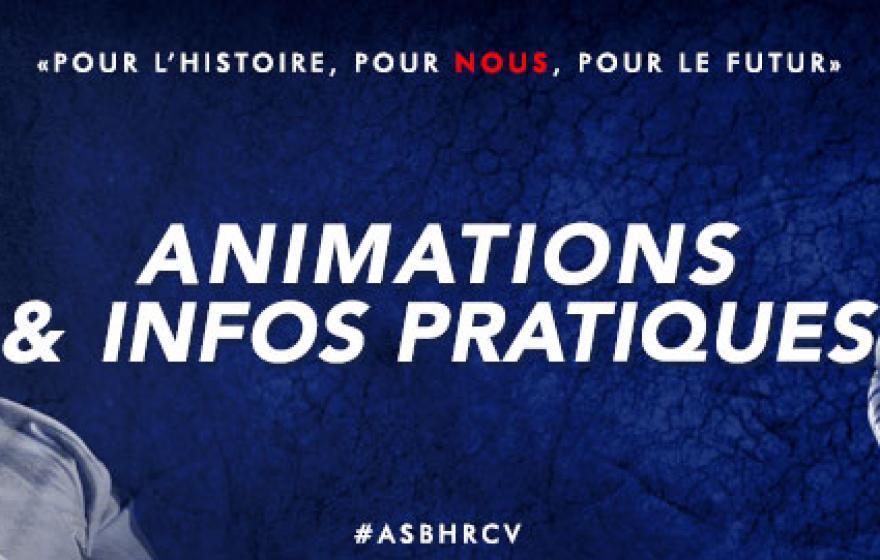 #ASBHRCV | Animations et infos pratiques